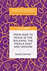 Book cover for From War to Peace in the Balkans, the Middle East and Ukraine (Palgrave Critical Studies in Post-Conflict Recovery)