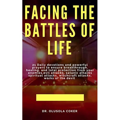 Facing the Battles of Life, 21 Daily Devotions and Powerful
