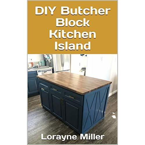 Diy Butcher Block Kitchen Island By Lorayne Miller
