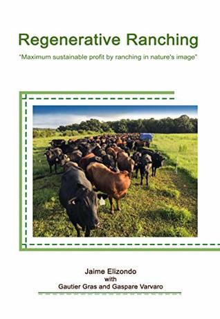 Regenerative Ranching: Maximum sustainable profit by ranching in nature's image