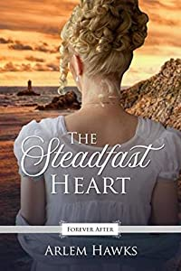 The Steadfast Heart (Forever After Retellings, #3)