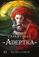 Adeptka  (Czarny Mag, #2)