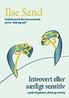 Introvert eller særligt sensitiv – guide til grænser, glæde og mening