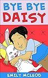 Bye Bye Daisy