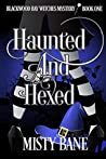 Haunted and Hexed (Blackwood Bay Witches #1)