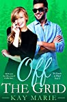 Off The Grid (To Catch a Thief, #3)