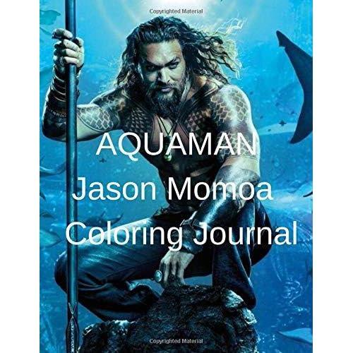 Aquaman Jason Momoa Coloring Journal By Steph Kayus