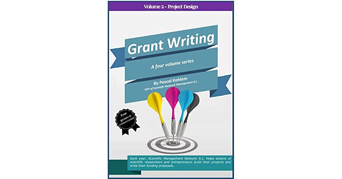 Grant Writing: Volume 2 - Project design by Pascal Kahlem