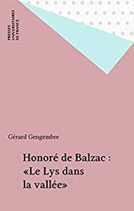 Honoré de Balzac : «Le Lys dans la vallée» (Etudes littéraires t. 47)
