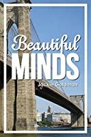 Beautiful Minds: True Tales of Monumental Careers