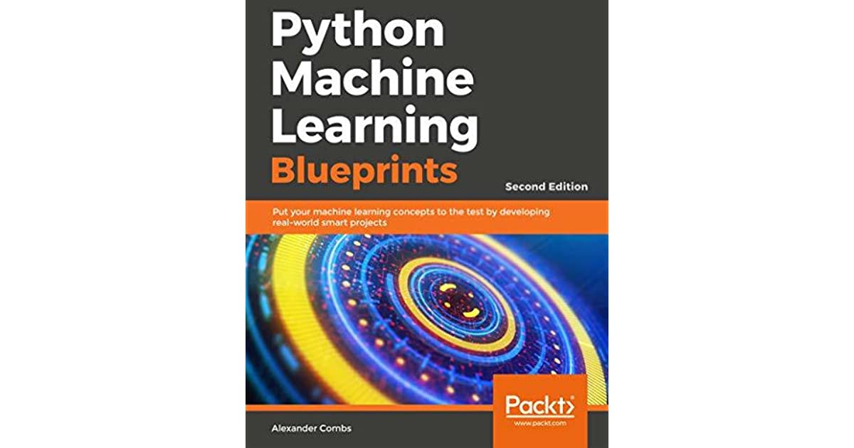 Python Machine Learning Blueprints - Second Edition: Put your