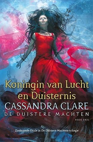 Koningin van Lucht en Duisternis by Cassandra Clare