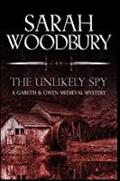 The Unlikely Spy (Gareth & Gwen Medieval Mysteries)