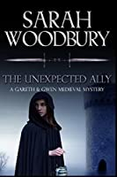 The Unexpected Ally (Gareth & Gwen Medieval Mysteries)