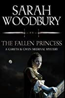 The Fallen Princess (Gareth & Gwen Medieval Mysteries)