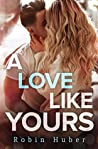 A Love Like Yours (Love Story Duet #1)