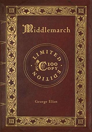 Middlemarch (100 Copy Limited Edition)