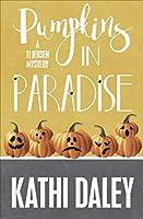 Pumpkins in Paradise (The TJ Jensen Mysteries, #1)