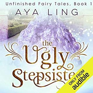 The Ugly Stepsister by Aya Ling