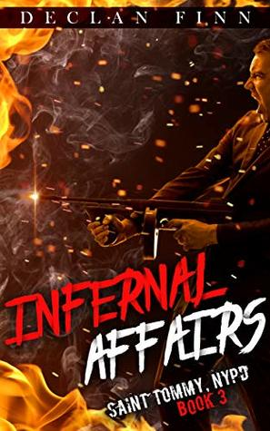 Infernal Affairs (Saint Tommy, NYPD #3) by Declan Finn