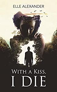 With A Kiss, I Die (Flashback, #1)