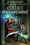 Oria's Enchantment (Sorcerous Moons #5)