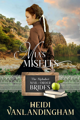 Mia's Misfits (Western Trails, #5) (The Alphabet Mail-Order Brides, #13)