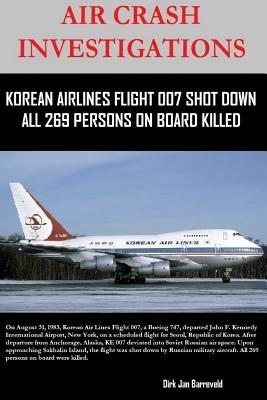 Air Crash Investigations - Korean Air Lines Flight 007 Shot Down - All 269 Persons on Board Killed