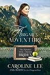 Abigail's Adventure by Caroline Lee