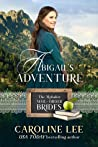 Abigail's Adventure (The Alphabet Mail-Order Brides, #1; Sunset Valley, #3))