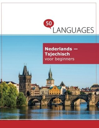 Nederlands - Tsjechisch voor beginners: Een boek in 2 talen (Multilingual Edition)