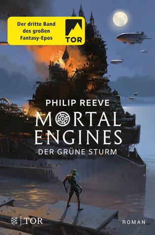 Mortal Engines – Der grüne Sturm (Mortal Engines Quartet, #3)