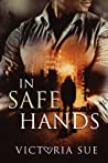 In Safe Hands (Heroes and Babies, #1)