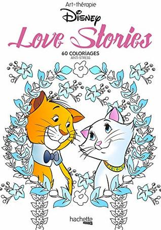Love Stories Disney 60 Coloriages Anti Stress By Aurelia Stephanie Bertrand