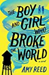 Book cover for The Boy and Girl Who Broke the World