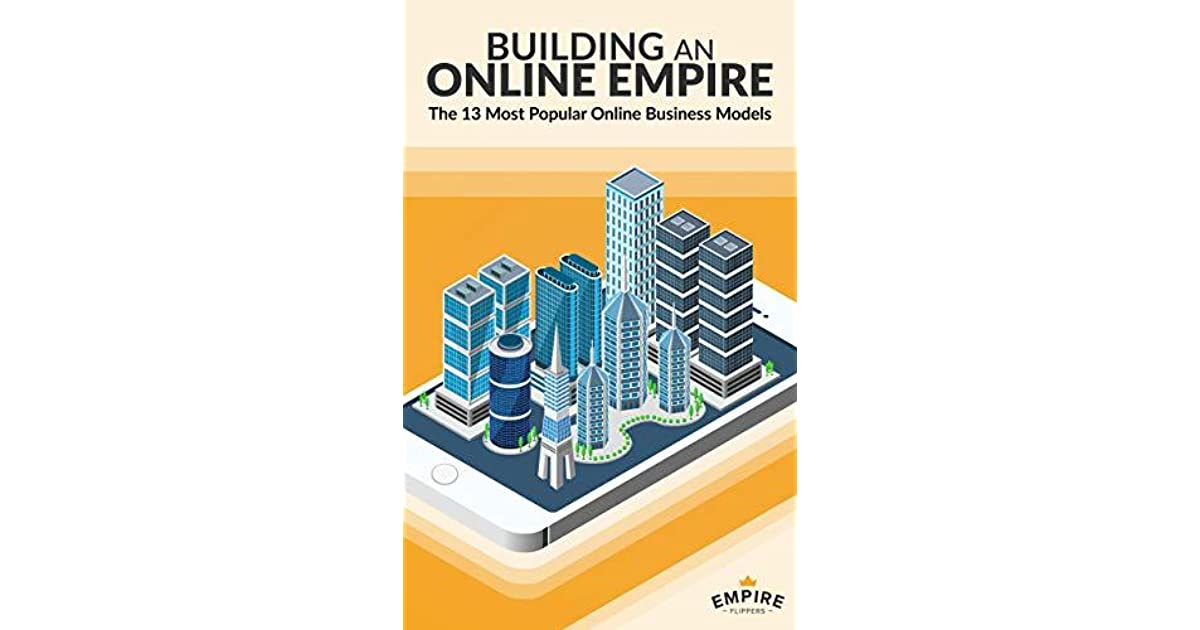 Building an Online Empire: The 13 Most Popular Online