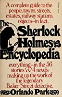 The Sherlock Holmes Encyclopedia: A Complete Guide to the People, Towns, Streets, Estates, Railway Stations, objects