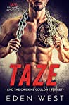 Taze: And the Chick He Couldn't Forget (Taze Prequel Novella) (MC Biker Romance)
