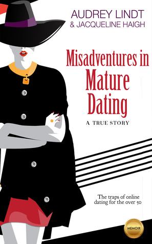 Misadventures in Mature Dating by Audrey Lindt