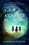 A Chance Beginning (Shadow's Fire Trilogy #1)