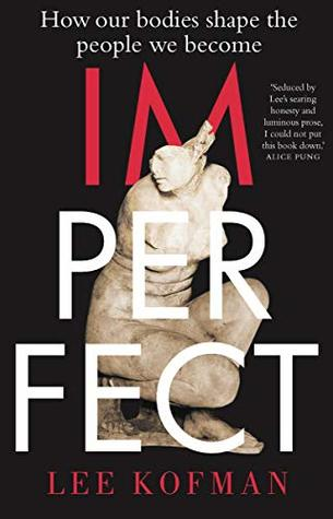 Imperfect: How Our Bodies Shape the People We Become