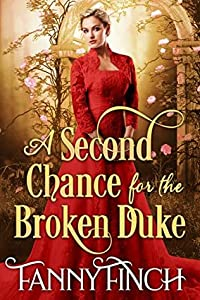 A Second Chance For The Broken Duke