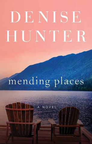 Mending Places New Heights 1 By Denise Hunter