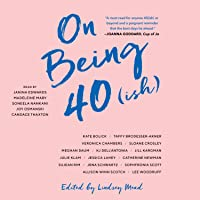 On Being 40(ish)
