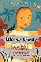 Isla de leones (Lion Island): El guerrero cubano de las palabras