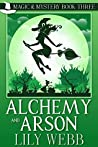 Alchemy and Arson (Magic & Mystery #3)