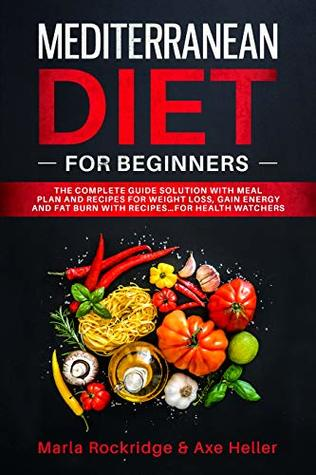 Mediterranean Diet for Beginners: The Complete Guide