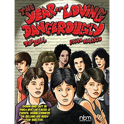 The Year of Loving Dangerously by Ted Rall