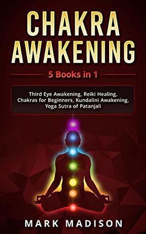 Chakra Awakening: 5 Books in 1 - Third Eye Awakening, Reiki Healing