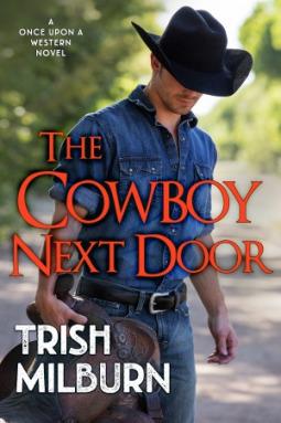 The Cowboy Next Door by Trish Milburn
